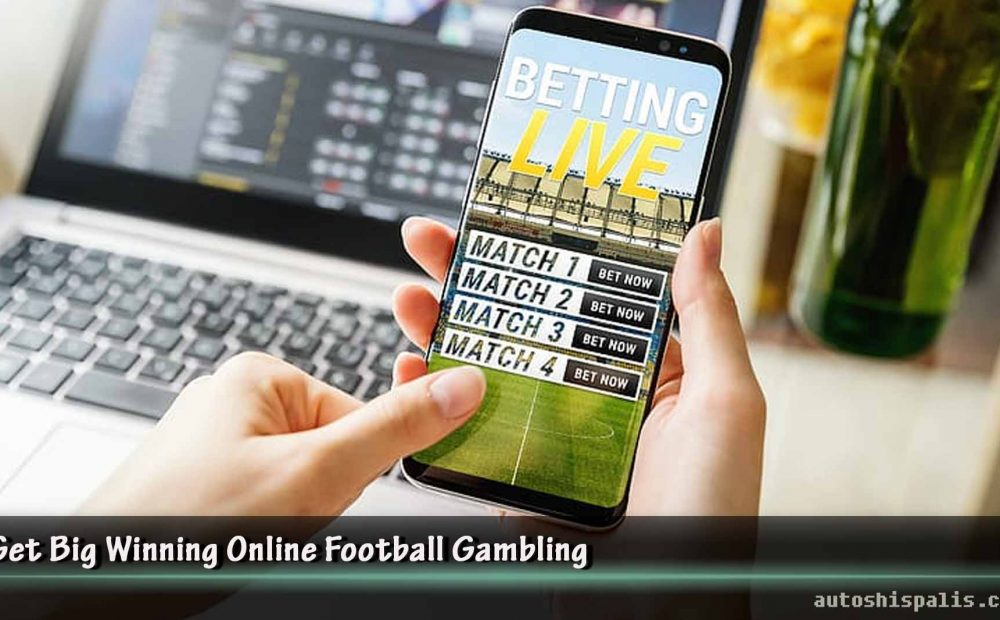 Get Big Winning Online Football Gambling