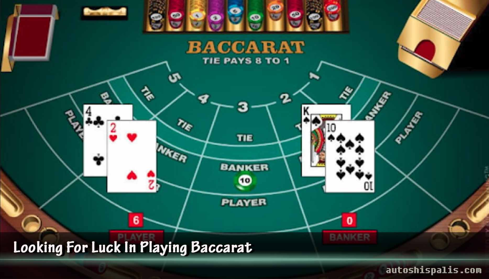 Looking For Luck In Playing Baccarat